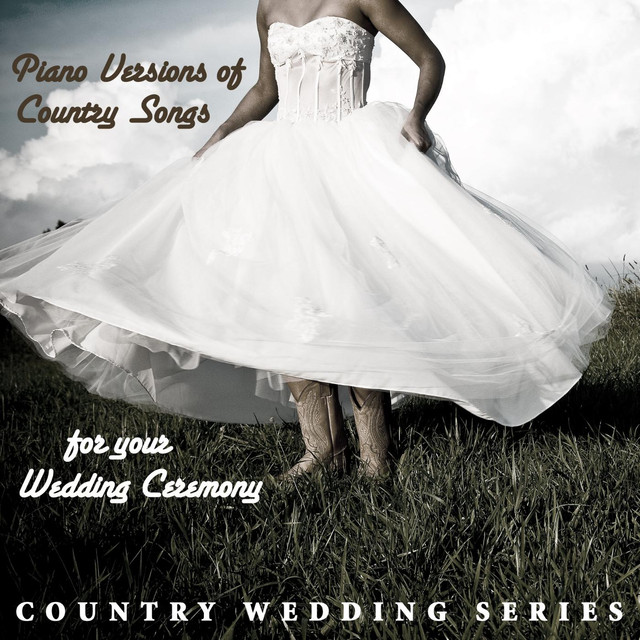 Piano Versions Of Country Songs For Your Wedding Ceremony By Series On Spotify