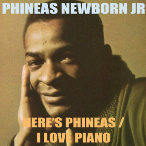 Phineas Newborn Jr.: Here's Phineas / I Love Piano album