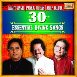 30 Essential Divine Songs - Jagjit Singh - Pankaj Udhas - Anup Jalota (Studio) Albümü