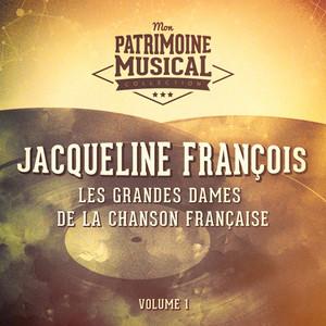 Les grandes dames de la chanson française : Jacqueline Francois, Vol. 1