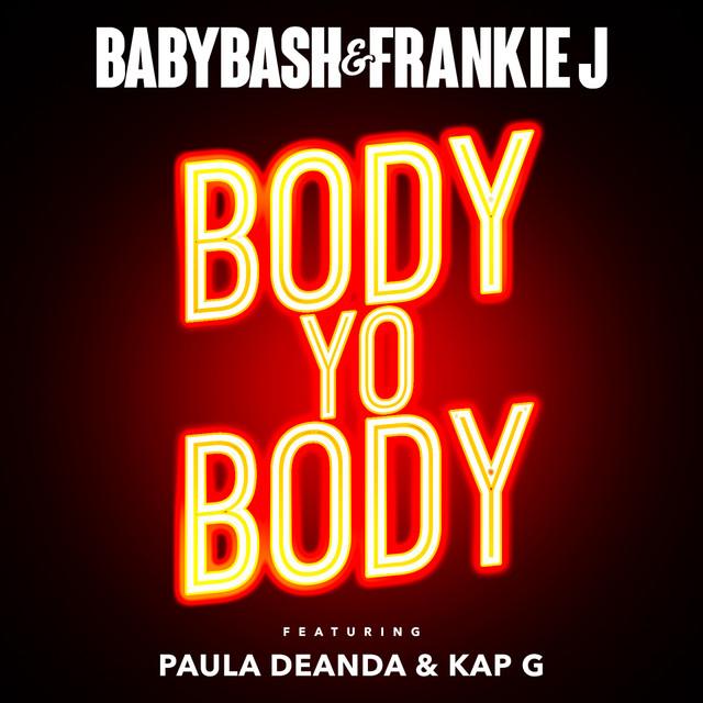 Body Yo Body (feat. Paula Deanda & Kap G)