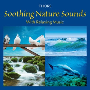 Soothing Nature Sounds with Relaxing Music Albumcover
