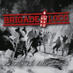 Ekintzek Dute Hitza - Brigade Loco