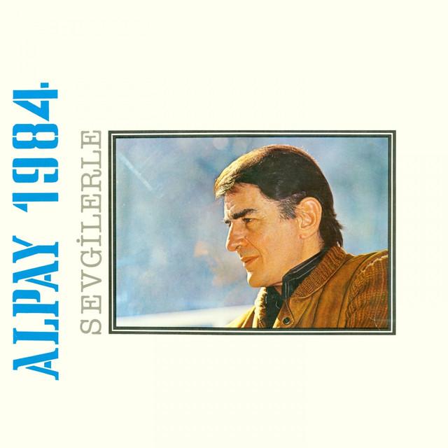 Alpay 1984 Sevgilerle