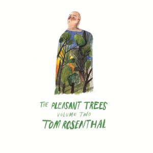 The Pleasant Trees  - Tom Rosenthal