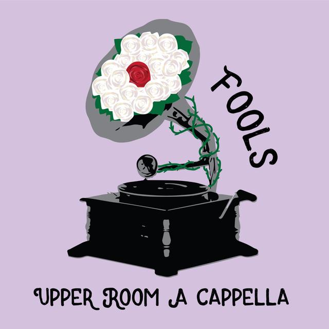 Upper Room A Cappella