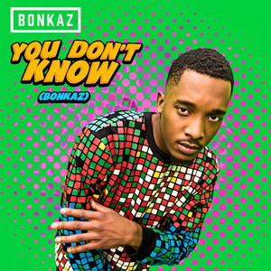 Bonkaz You Don't Know cover