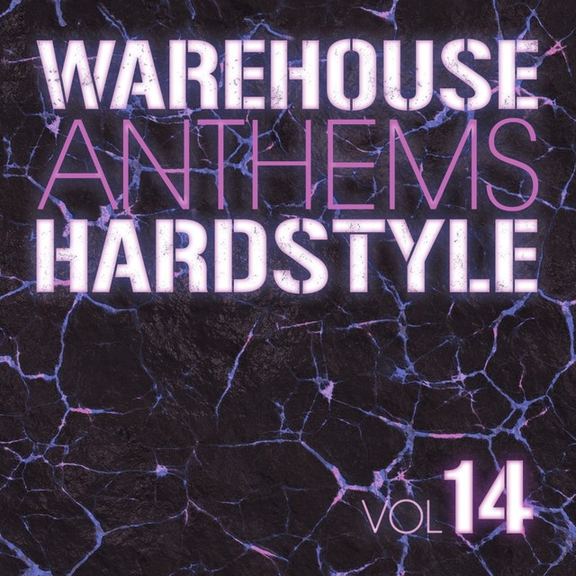 Warehouse Anthems: Hardstyle, Vol. 14