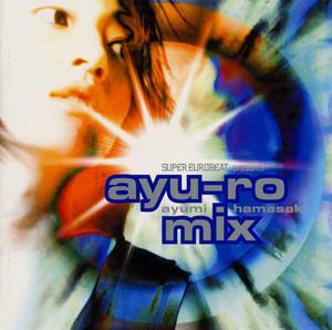浜崎あゆみ / SUPER EUROBEAT presents ayu-ro mix   Spotify