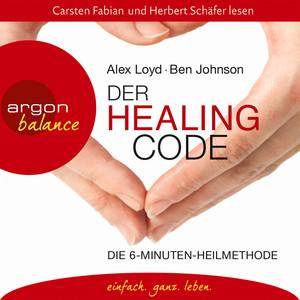 Der Healing Code - Die 6-Minuten-Heilmethode (Gekürzte Fassung) Audiobook