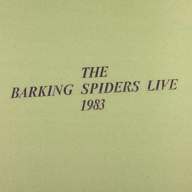 The Barking Spides Live 1983 (Remastered)