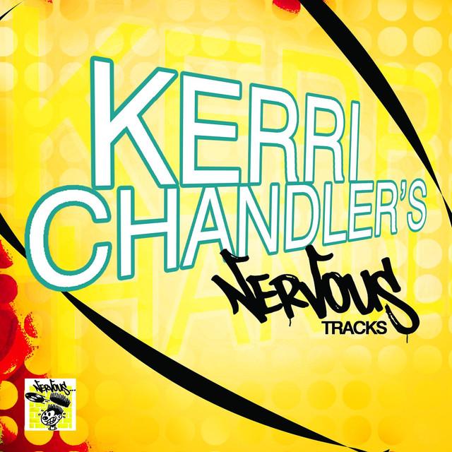 Kerri Chandler's Nervous Tracks