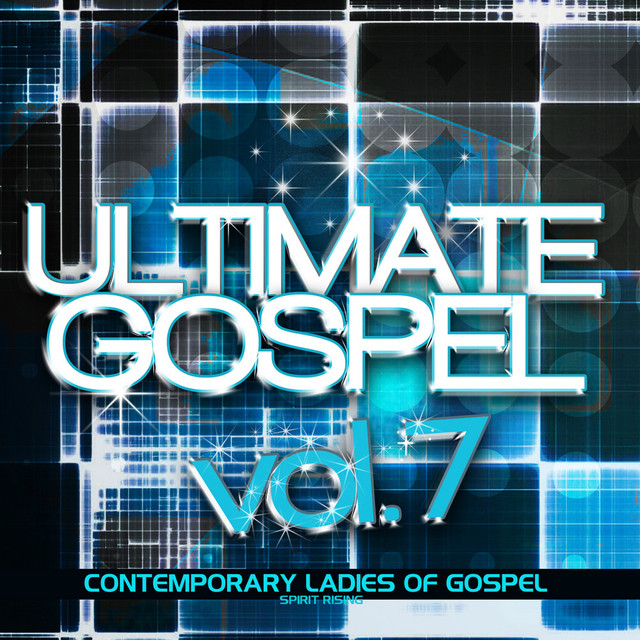 Ultimate Gospel Volume 7: Contemporary Ladies of Gospel