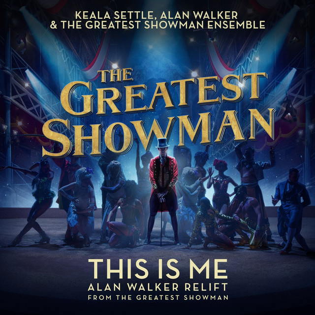 "This Is Me [Alan Walker Relift (From ""The Greatest Showman"")]"