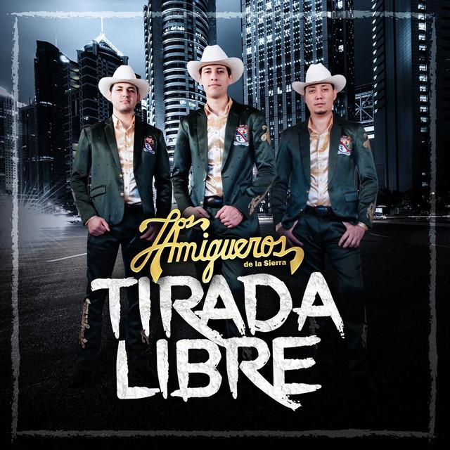 Album cover for Tirada Libre by Los Amigueros de la Sierra