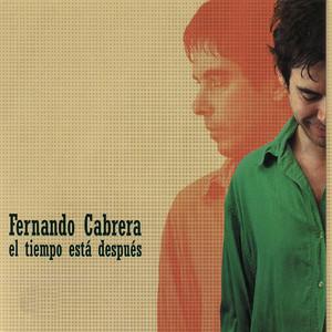 El Tiempo Está Después - Fernando Cabrera