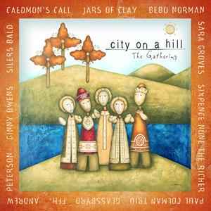 Caedmon's Call, Steve Hindalong, Bebo Norman, Sara Groves The Gathering cover