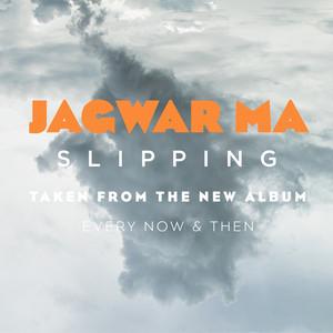 Jagwar Ma Slipping cover