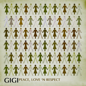 Peace, Love And Respect - Gigi