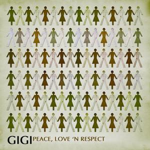 Peace, Love And Respect - Gigi