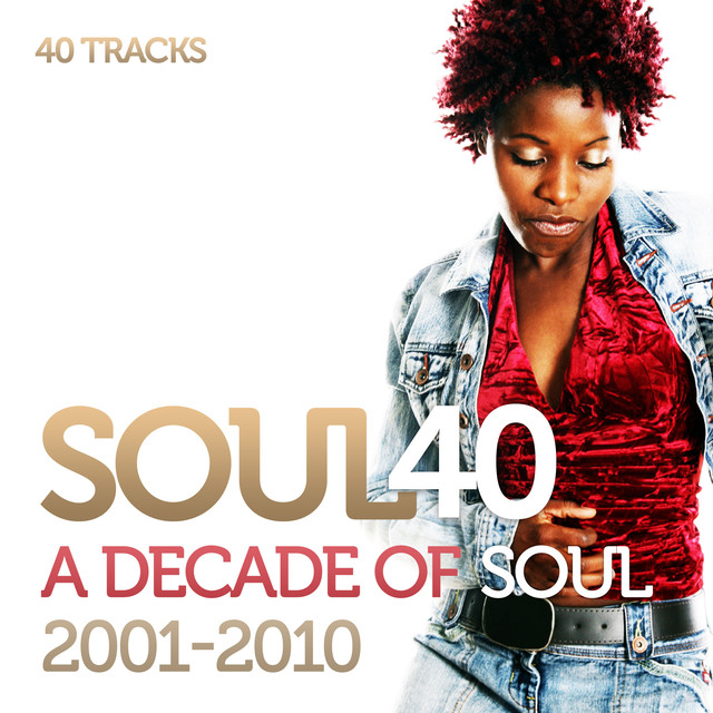 Various Artists Soul 40: A Decade Of Soul And R&B 2001-2010 album cover