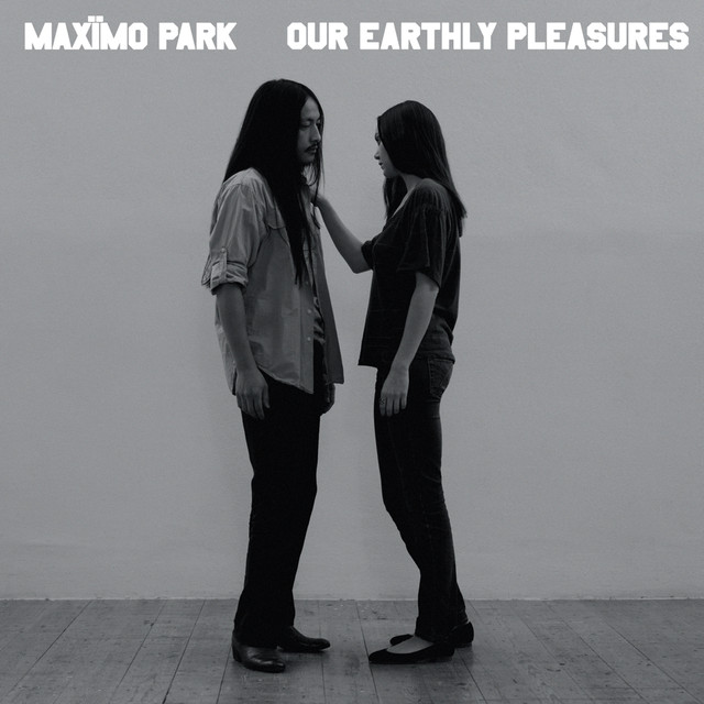 Album cover for Our Earthly Pleasures by Maximo Park