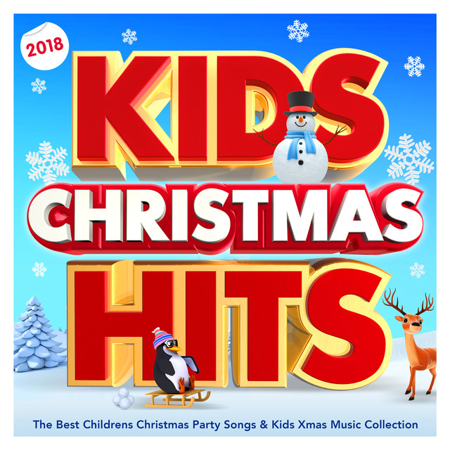Kids Christmas Hits 2018 - The Best Childrens Christmas Party Songs & Kids Xmas Music Collection by Various Artists on Spotify