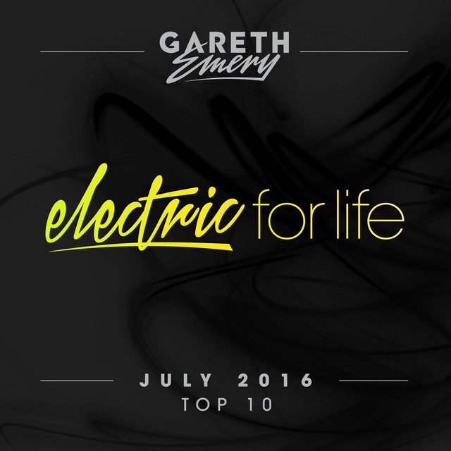 Electric For Life Top 10 - July 2016 (by Gareth Emery)