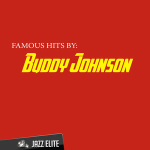 Famous Hits by Buddy Johnson album