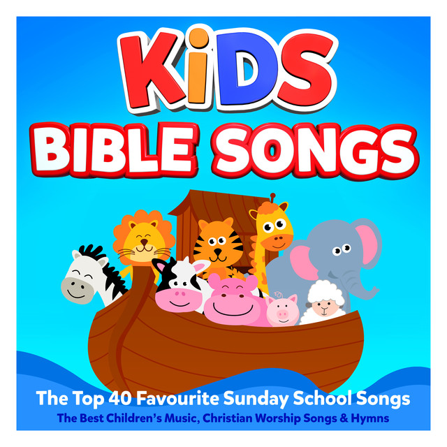 Kids Bible Songs – The Top 40 Favourite Sunday School Songs