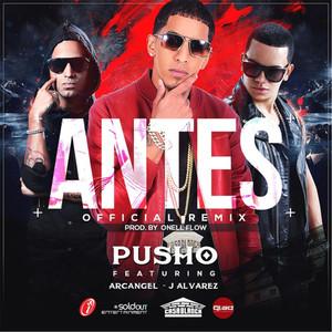 Pusho, J Alvarez, Arcángel Antes - Remix cover