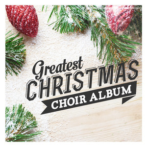 Greatest Christmas Choir Album - Traditional American