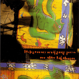The Legendary Wolfgang Press and Other Tall Stories album
