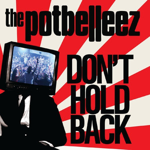 Don't Hold Back - The Potbelleez