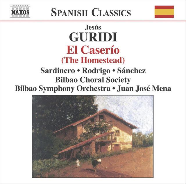 Guridi: El Caserio (The Homestead)