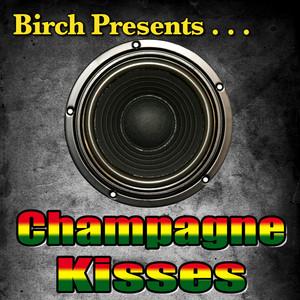 Birch Presents: Champagne Kisses