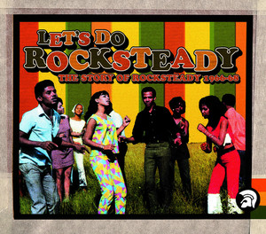 Let's Do Rocksteady: The Story Of Rocksteady 1966-68 album