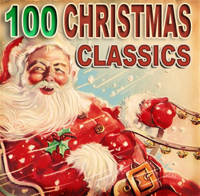 100 christmas classics by various artists on spotify - Christmas Classics