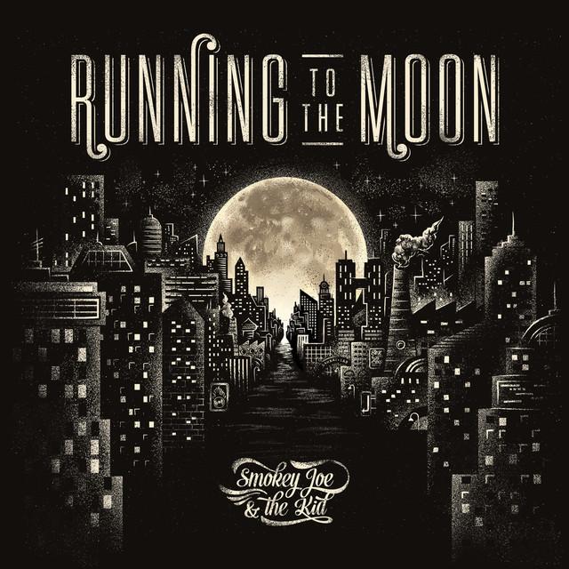 Smokey Joe The Kid Running To The Moon Songs