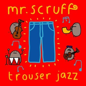 Album cover for Trouser Jazz by Mr. Scruff