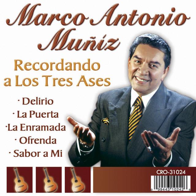 Marco Antonio Muñiz Recordando a los Tres Ases