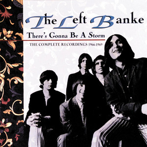 There's Gonna Be A Storm - The Complete Recordings 1966-1969 - The Left Banke