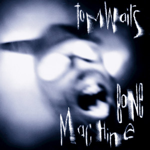 Bone Machine - Tom Waits