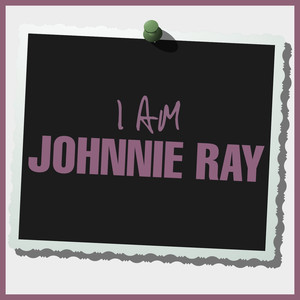 I Am Johnnie Ray album