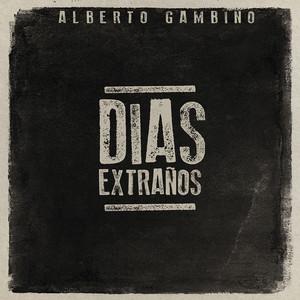 Días Extraños - Alberto Gambino