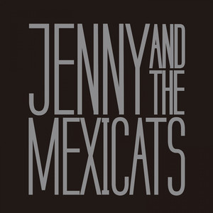 Jenny and the Mexicats - Jenny & The Mexicats