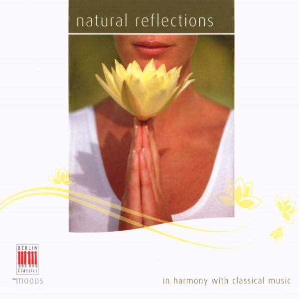 Bartholdy, Debussy, Brahms, Beethoven, Mozart, Tschaikowsky, Chopin, Prokofjew, Ravel, Albeniz: Natural Reflections