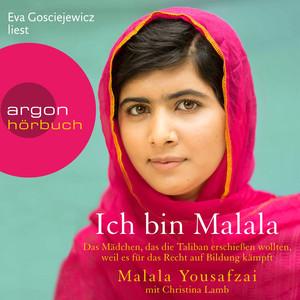 Ich bin Malala - Das Mädchen, das die Taliban erschießen wollten, weil es für das Recht auf Bildung kämpft (Ungekürzt) Audiobook