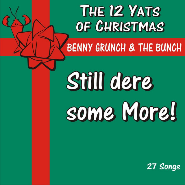 The 12 Yats Of Christmas By Benny Grunch The Bunch On Spotify