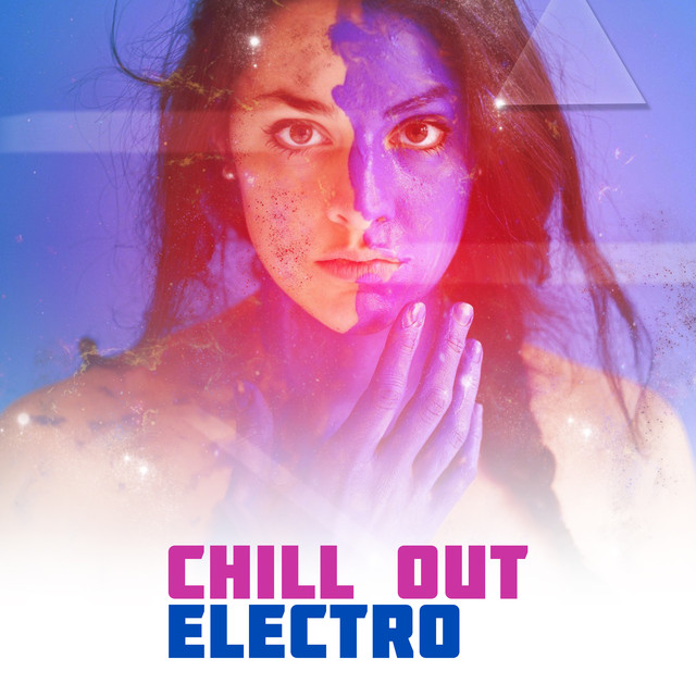 Chill Out Electro – Deep Beats, Ambient Electronic Music